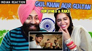 Indian Reaction on Gul Khan Aur Sultan | Our Vines & Rakx Production | PunjabiReel TV