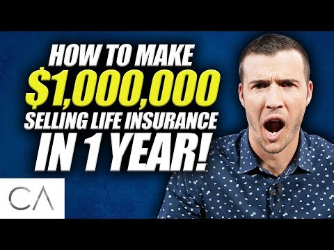 How To Make $1,000,000 Selling Life Insurance In 1 Year