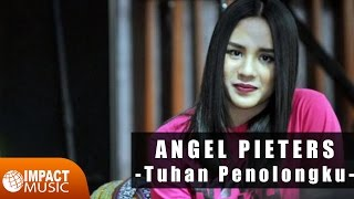 Angel Pieters - Tuhan Penolongku Mp3
