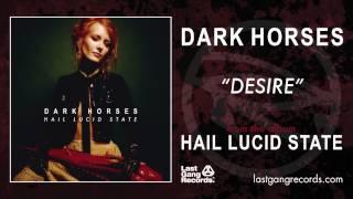 Dark Horses - Desire