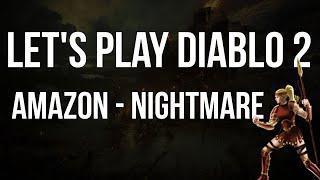 Let's Play Diablo 2 - Amazon Nightmare Difficulty