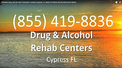 Christian Drug and Alcohol Treatment Centers Cypress FL (855) 419-8836 Alcohol Recovery Rehab