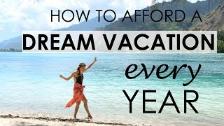 How to Budget a Dream Vacation Every Year | Travel Tips & Tricks | How 2 Travelers
