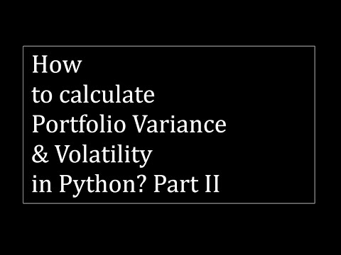 how-to-calculate-portfolio-variance-&-volatility-in-python?-part-ii