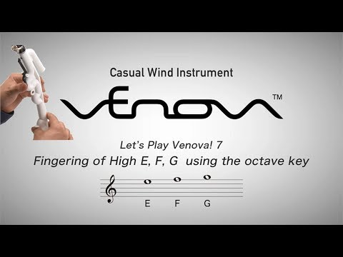 Let's Play Venova! 7) Fingering of High E, F, G using the octave key