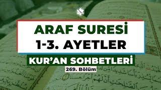 Kur'an Sohbetleri | ARAF SURESİ 1-3. AYETLER