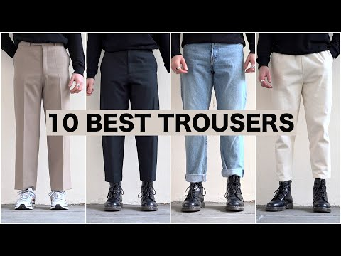The Best 10 Trousers | Menswear Essentials