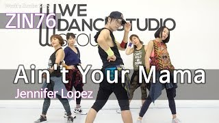 Ain't Your Mama(ZIN 76) - Jennifer Lopez / Easy Dance Fitness Choreography / Wook's Zumba® Story