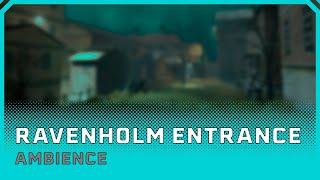Ambience | Half-Life 2 | Ravenholm Entrance
