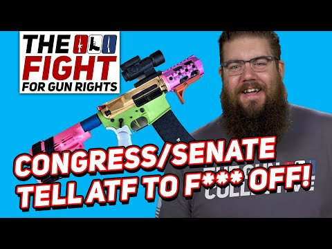 US Lawmakers tell ATF to BACK DOWN on Stabilizing Brace Rule - Fight for Gun Rights!