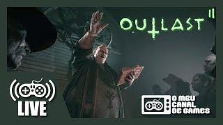 [Live] Outlast 2 (XBox One) - TERROR, MEDO E PÂNICO! FINAL AO VIVO