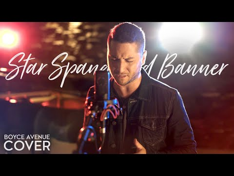 Star Spangled Banner (National Anthem)(Boyce Avenue live acapella cover) on Spotify & iTunes