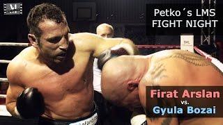 Firat Arslan vs. Gyula Bozai -- Petko´s LMS Fight Night --