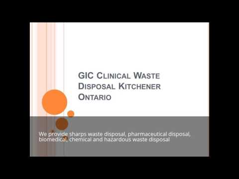 GIC Clinical Waste Disposal Kitchener Ontario Call 1-877-308-3745 or 416- 800-2442