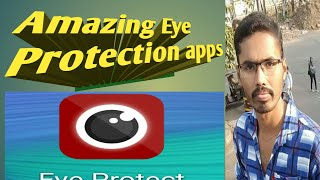 Best eye protector app for Android/Amazing application and useful to protect your eyes