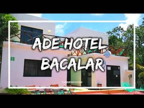 Ade Hotel Bacalar