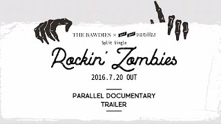 THE BAWDIES × go!go!vanillas - Rockin' Zombies Parallel Documentary Trailer