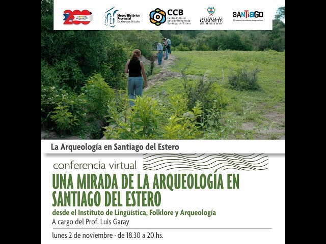 CICLO LA ARQUEOLOGÍA EN SANTIAGO DEL ESTERO Prof. Luis Garay