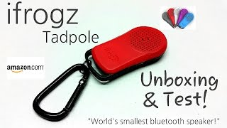iFrogz Tadpole Bluetooth Speaker - World's Smallest Bluetooth Speaker 2014 - Unboxing & Test!