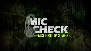 Mic Check - 2017 MSI Group Stage