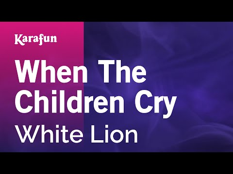Karaoke When The Children Cry - White Lion *