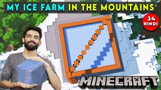 I MADE AN ICE FARM IN THE MOUNTAINS - MINECRAFT SURVIVAL GAMEPLAY IN HINDI #34