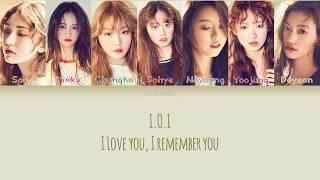 I.O.I – I LOVE YOU, I REMEMBER YOU (사랑해 기억해) Lyrics Han/Rom/Eng