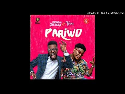 Broda Shaggi – Pariwo (ft Teni)