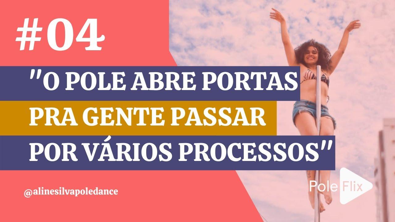 ALINE SILVA // O POLE ABRE PORTAS PRA GENTE PASSAR POR VÁRIOS PROCESSOS
