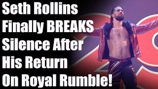 Seth Rollins FINALLY BREAKS Silence After WWE Return