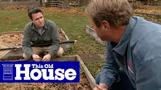 How To Prepare A Raised Garden Bed For Winter - This Old House