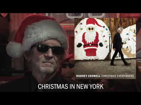 """Rodney Crowell - """"Christmas in New York"""" [Audio Only] Mp3"""