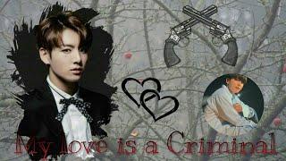 {Imagine Jungkook} •My love is a criminal• ~1