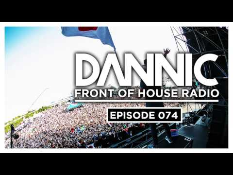 Dannic presents Front Of House Radio 074 (Incl. Tom & Jame Guestmix)