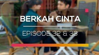 Berkah Cinta - Recap   Episode 32 dan 33