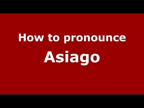 How to pronounce Asiago (Italian/Italy) - PronounceNames.com Travel Video