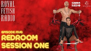 CAM4 Presents: Royal Fetish Radio with King Noire & Jet Setting Jasmine || ep5: Redroom Session One