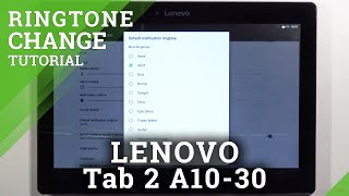 How to Change Ringtone on LENOVO Tab 2 A10-30 – Ringtone List
