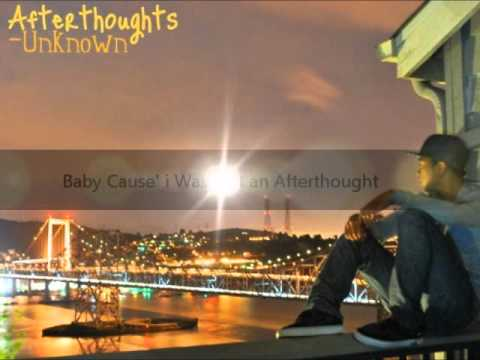 Baby Cause' i Was Just an Afterthought ♥ + Lyrics [: