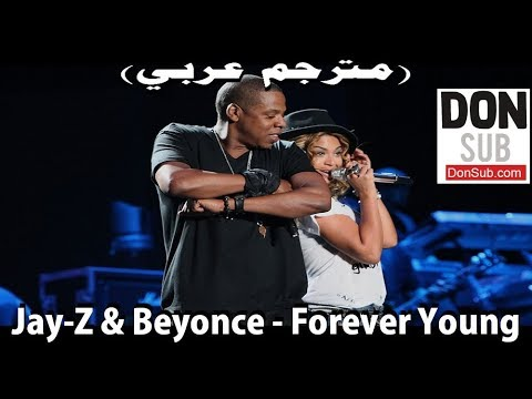 Jay - Z & Beyonce - Forever Young (مترجم عربي) [donsub.com]