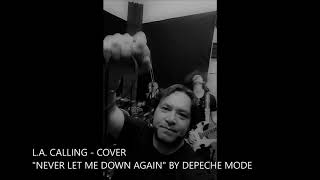 "L.A. Calling - Cover - ""Never Let Me Down Again"" by Depeche Mode"