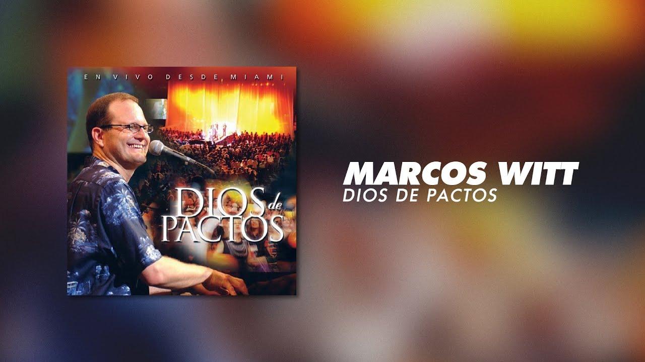 Marcos Witt Dios De Pactos álbum Completo Youtube