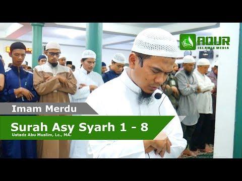 Imam Merdu Qs Asy Syarh Ust Abu Muslim Lc Ma Aqur Islamic Media
