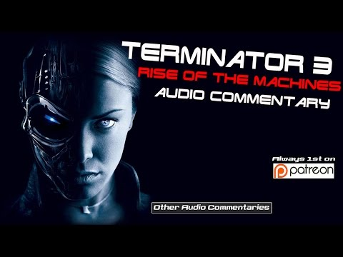 Terminator 3 Rise of the Machines Audio Commentary
