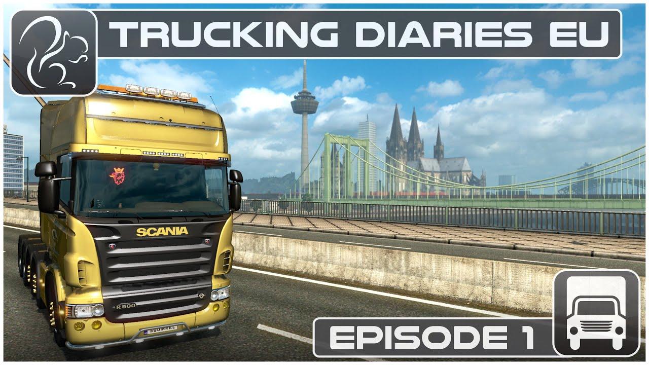 Download Trucking Diaries EU - Episode #1 (Euro Truck Simulator 2)