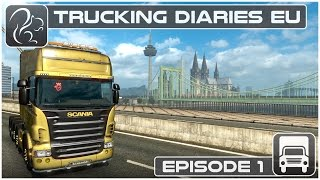 Trucking Diaries EU - Episode #1 (Euro Truck Simulator 2)