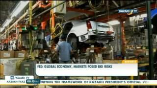 FED: Global economy, markets posed big risks - Kazakh TV