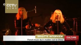 Exclusive: French music duo Brigitte rocks Beijing