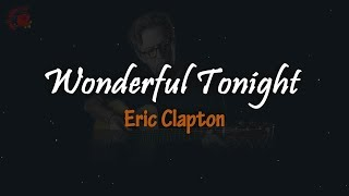 Eric Clapton - Wonderful Tonight │ LIRIK TERJEMAHAN