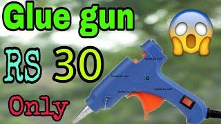 Best Glue gun only 30 Rs